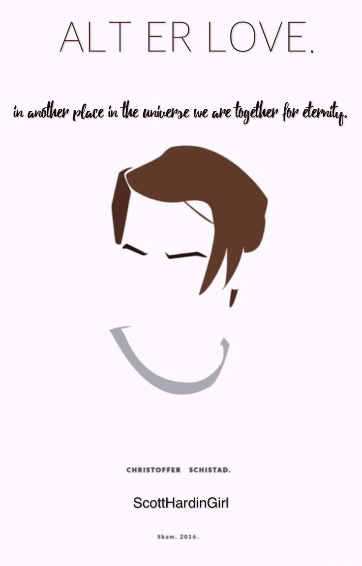 """ ALT ER LOVE || Eva & Chris || en #Wattpad my.w.tt/UiNb/pUXJoGkCJz »IF I COULD HAVE ANYONE IN THE WORLD BE YOU.« #Skam #Herman #Wattpad ☄️"