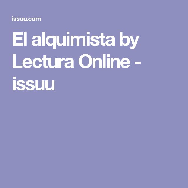 El alquimista by Lectura Online - issuu