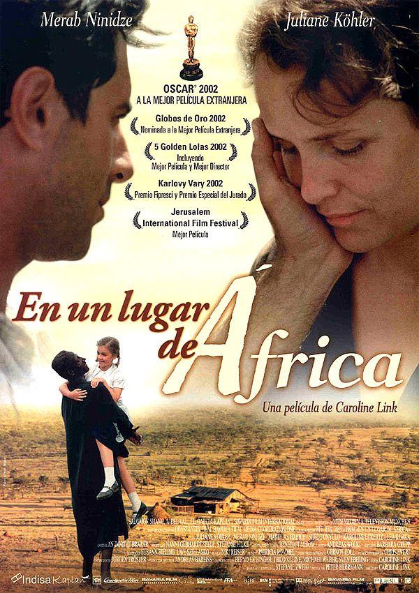 En un lugar de África: película alemana de Caroline Link nos cuenta las visicitudes de una familia judía que huye del régmien nazi en su periplo por Kenia.