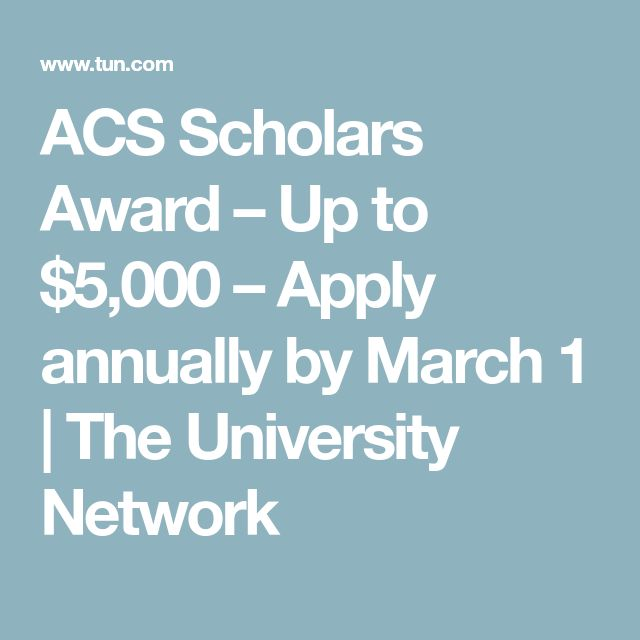 ACS Scholars Award – Up to $5,000 – Apply annually by March 1 | The University Network