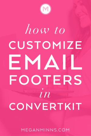 Want to customize the footer in your ConvertKit emails? This step-by-step tutorial will teach you how to customize the email footer in your ConvertKit email template. Includes a video tutorial!https://meganminns.com/blog/customize-email-footers-convertkit