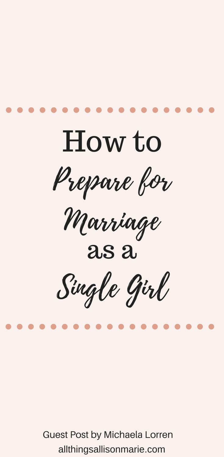 5 ways to prepare for marriage as a single girl. #singlegirl #single #singleChristian #marriage   How to prepare for marriage.