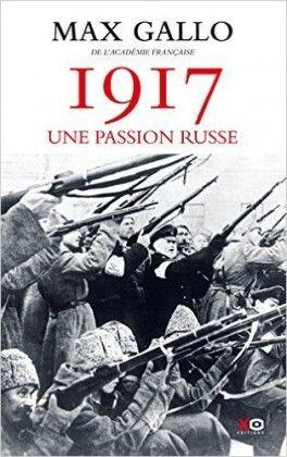 Découvrez 1917, une passion russe de Max Gallo sur Booknode, la communauté du livre