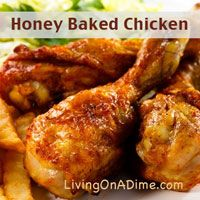 Our family's favorite! Looking for an easy and inexpensive #recipes that are cheap and easy to make? You can make this Honey Baked Chicken in less than 5 minutes for less than $3 for the entire family! Click here for more inexpensive #recipes your family will love in our Dining On A Dime Cookbook http://www.livingonadime.com/store/dining-on-a-dime-cookbook/ .