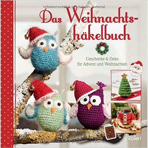Das Weihnachtshäkelbuch: Geschenke U0026 Deko Für Advent Und Weihnachten:  Amazon.de: Sam