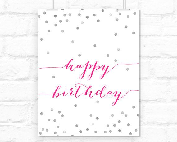 Printable Happy birthday sign: typography quote, confetti print, neon pink and silver girly birthday party decor, silver confetti -gp031