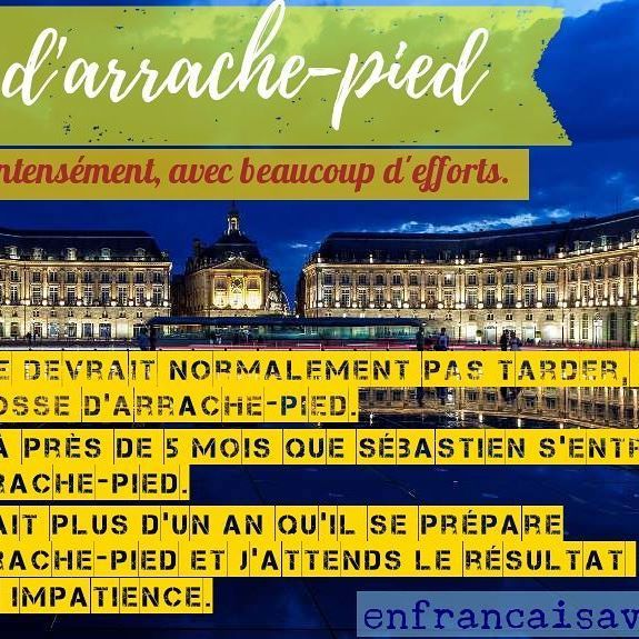 d'arrache-pied  Learn new french expression every monday  #learnfrench