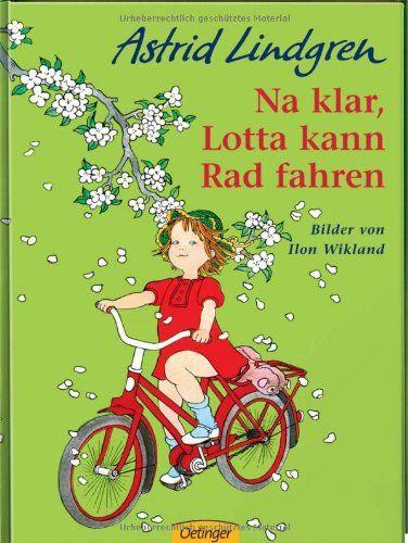 Na klar, Lotta kann Rad fahren. Resilienzförderliche Kinderliteratur - Entwicklung von Empathie und sozialer Kompetenz