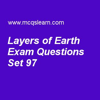 Practice test on layers of earth, general knowledge quiz 97 online. Practice GK exam's questions and answers to learn layers of earth test with answers. Practice online quiz to test knowledge on layers of earth, niels bohr, equinoxes and solstices, human skeleton division, international maritime organization worksheets. Free layers of earth test has multiple choice questions as layer surrounding inner core which is liquid layer made up of nickel and iron is known as, answers key with...