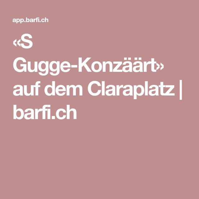 «S Gugge-Konzäärt» auf dem Claraplatz   barfi.ch
