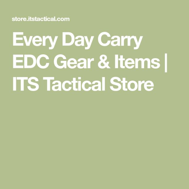 Every Day Carry EDC Gear & Items | ITS Tactical Store