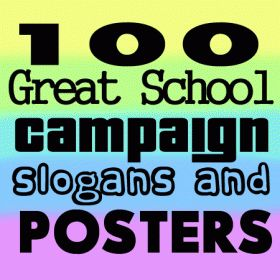 100 great school campaign slogans posters ideas