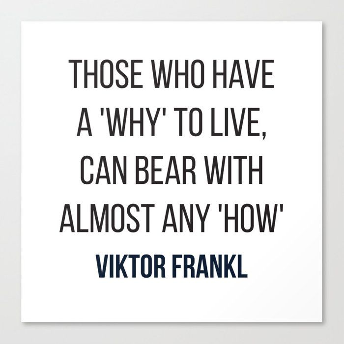Viktor Frankl Quote – Those who have a 'why' to li…
