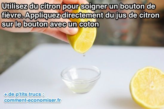 Utilisez du citron pour soigner un bouton de fièvre