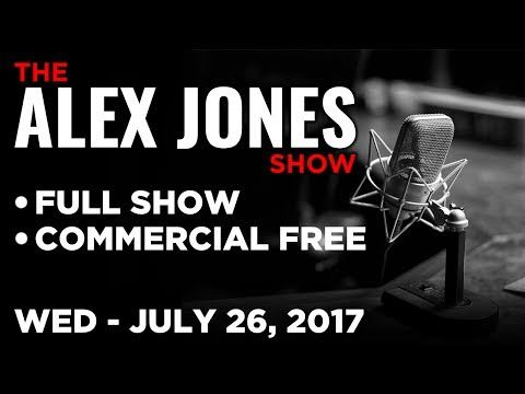 Alex Jones FULL SHOW Commercial Free ► Wed. 7/26/17: Pastor Rodney Howard-Browne, Mike Cernovich - YouTube