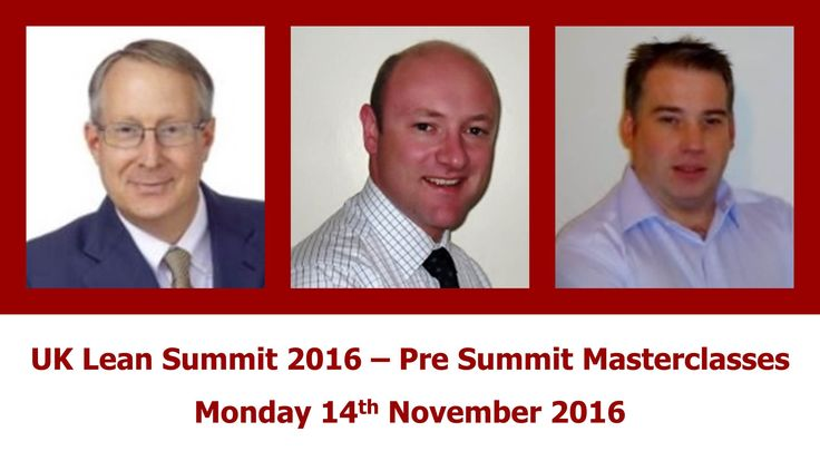 UK Lean Summit 2016 Learning Lean Lean Learning Presummit Masterclasses Monday 14Th November 2016