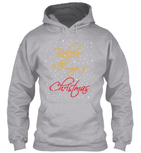 Believe In The Magic Of Christmas Sport Grey Sweatshirt Front