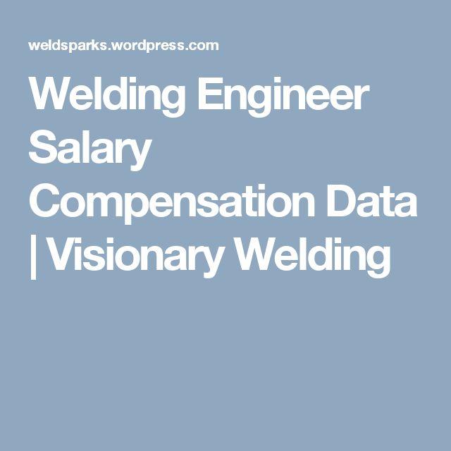 Welding Engineer Salary CompensationData | Visionary Welding