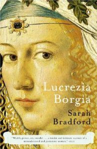 Lucrezia Borgia: Life, Love, and Death in Renaissance Italy 12 e