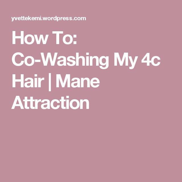 How To: Co-Washing My 4c Hair | Mane Attraction