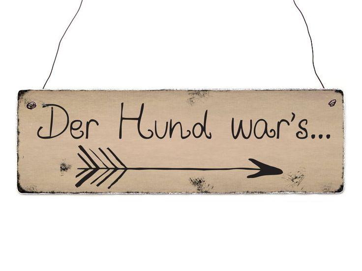 INTERLUXE Holzschild DER HUND WAR`S Geschenk Deko Shabby Vintage Tierisch | eBay