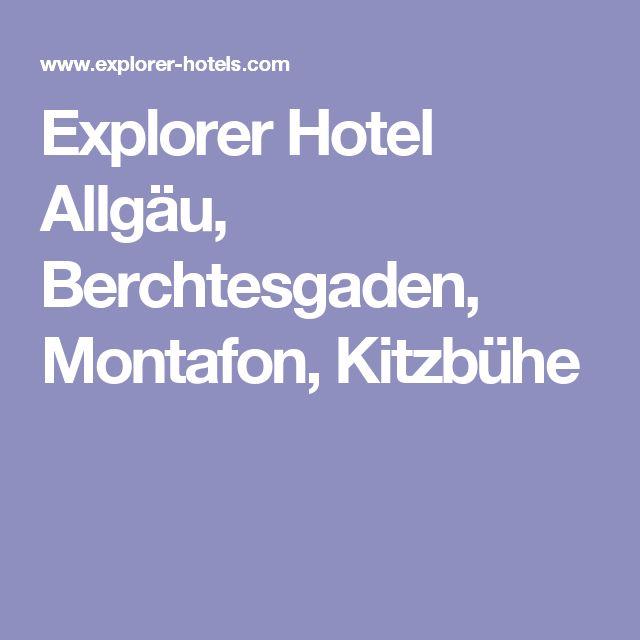 Explorer Hotel Allgäu, Berchtesgaden, Montafon, Kitzbühe