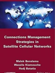 Connections Management Strategies in Satellite Cellular Networks 1st Edition free download by Malek Benslama Wassila Kiamouche Hadj Batatia ISBN: 9781848217751 with BooksBob. Fast and free eBooks download.  The post Connections Management Strategies in Satellite Cellular Networks 1st Edition Free Download appeared first on Booksbob.com.