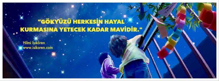 """""""Gökyüzü herkesin hayal kurmasına yetecek kadar mavidir.""""  Hilmi Işıkören http://www.isikoren.com/gokyuzu/ #motivasyon #başarı"""