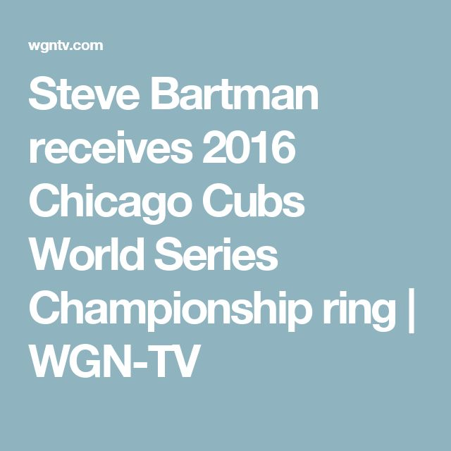Steve Bartman receives 2016 Chicago Cubs World Series Championship ring | WGN-TV