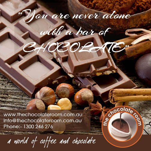 """You are never alone with a bar of ‪#‎Chocolate‬""  Follow us @chocolateroomau"