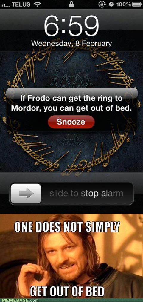 If Frodo Can Get The Ring To Mordor Alarm