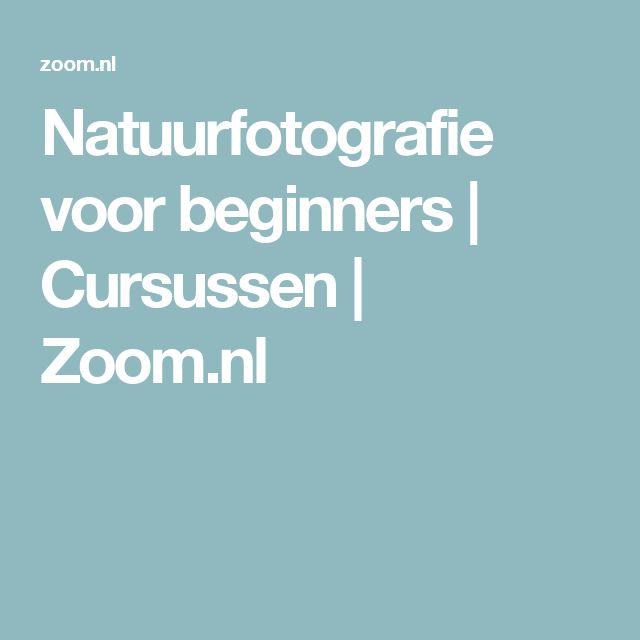Natuurfotografie voor beginners | Cursussen | Zoom.nl