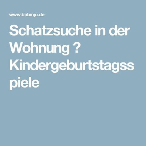 Schatzsuche In Der Wohnung ❘ Kindergeburtstagsspiele. Kindergeburtstag  SpieleEinladung ...