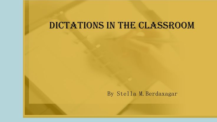 Dictation Is A Powerful Learning Device That Can Help Develop All Four Language Skills In An