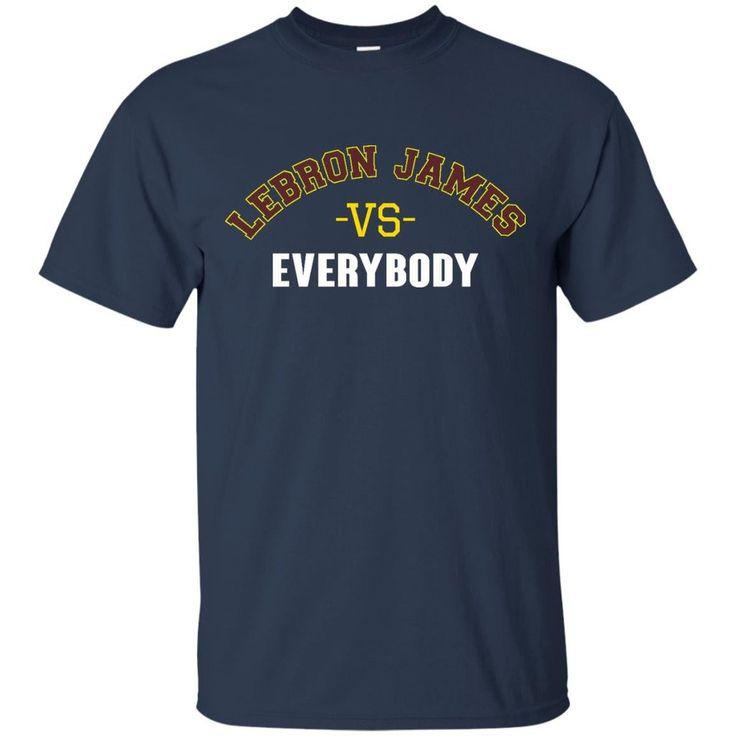 Cleveland Cavaliers Lebron James T shirts Lebron James Vs Everybody Hoodies Sweatshirts Cleveland Cavaliers Lebron James T shirts Lebron James Vs Everybody Hood