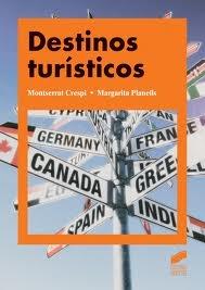 Destinos turísticos / Montserrat Crespi, Margarita Planells (2011). TU-465