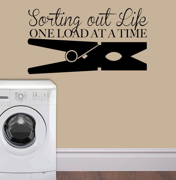 CLOTHESPIN LAUNDRY Sorting Out Life One Load At A Time   Wall Art   Wall  Vinyl Part 71