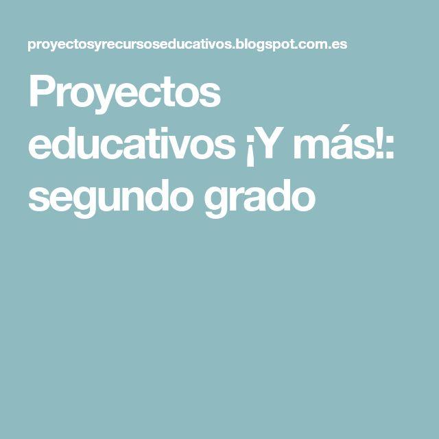 Proyectos educativos ¡Y más!: segundo grado