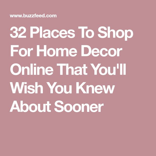 32 Places To Shop For Home Decor Online That You'll Wish You Knew About Sooner