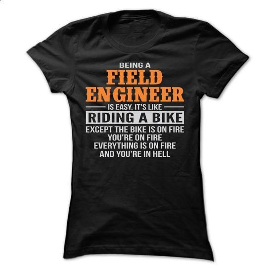 BEING A FIELD ENGINEER T SHIRTS - #polo shirt #boys hoodies. BUY NOW => https://www.sunfrog.com/Geek-Tech/-BEING-A-FIELD-ENGINEER-T-SHIRTS-Ladies.html?60505