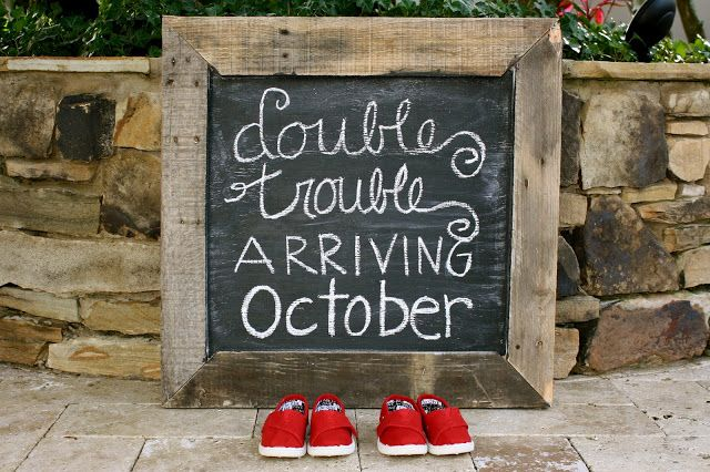 This would be a cute Twin announcement on chalkboard... Hopefully I won't have to use this though!