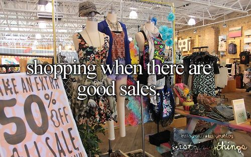 Shopping in general. Sales are just a bonus