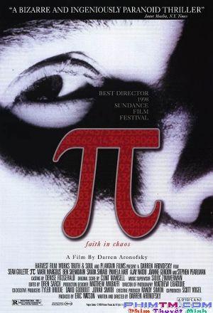 Bộ Phim : Hằng Số Pi ( Pi ) 1998 - Phim Mỹ. Thuộc thể loại : Phim Kinh Dị Ma , Phim Tâm Lý Tình Cảm Quốc gia Sản Xuất ( Country production ): Phim Mỹ   Đạo Diễn (Director ): Darren AronofskyDiễn Viên ( Actors ): Sean Gullette, Mark Margolis, Ben ShenkmanThời Lượng ( Duration ): 84 phútNăm Sản Xuất (Release year): 1998Max, một nhà toán học thiên tài, đã tạo ra một siêu pc ở nhà hòng kiếm kiếm chìa khoán �