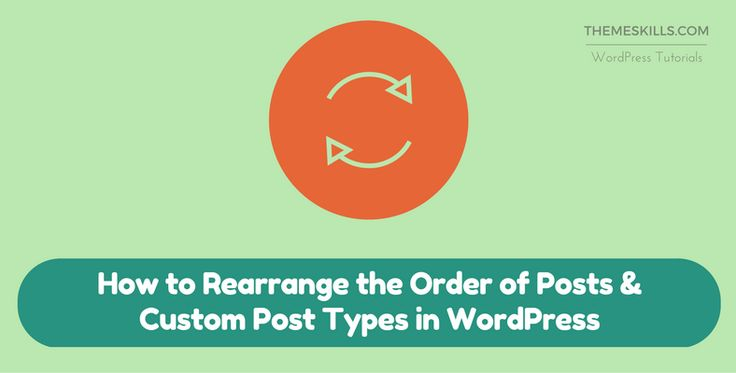 Read this guide and find out how can you rearrange the order of your standard posts and custom pot types in your WordPress website!