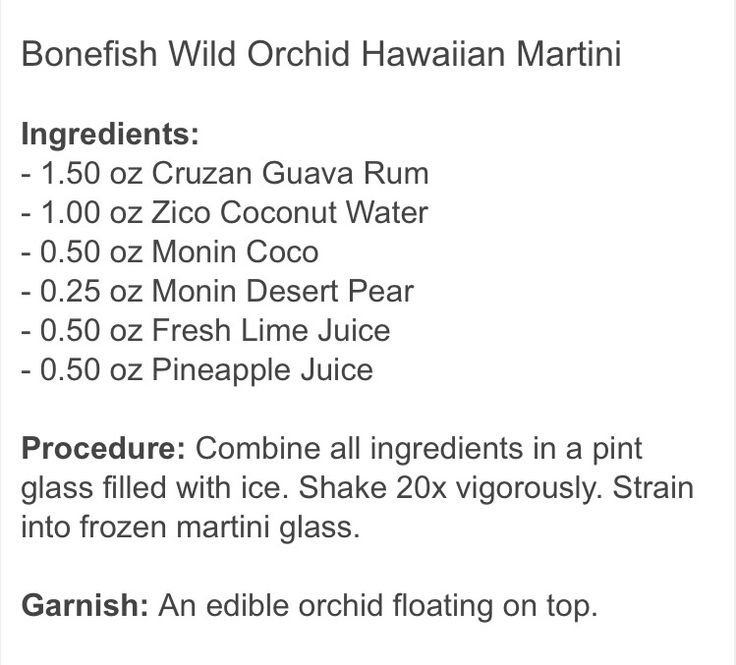Wild Orchid Hawaiian Martini from Bonefish My hubby is my bartender and he Made this for me cuz I love it sooo much and it's perfect!!! Muuuaaahhhh! Oh and update.... I couldn't find the Monin Pear and Coconut so I just used Pear Juice and cream of coconut and only .25 of the Lime juice .... Still delicious
