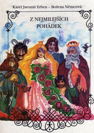 """Cover for a book """"Z nejmilejších pohádek"""" (From the kindest fairy tales) by Karel Jaromír Erben and Božena Němcová"""