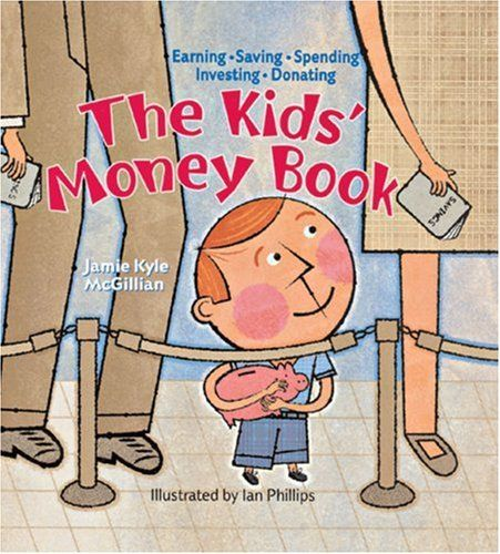 The Kids' Money Book: Earning * Saving * Spending * Investing * Donating by Jamie Kyle McGillian http://www.amazon.com/dp/1402717652/ref=cm_sw_r_pi_dp_c7GCub0D2Y5G6
