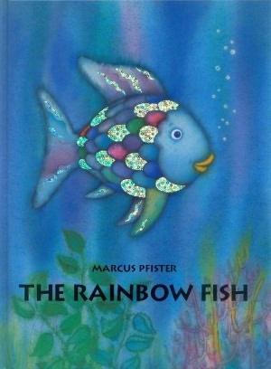 The Rainbow Fish. This used to be one of my favorites.