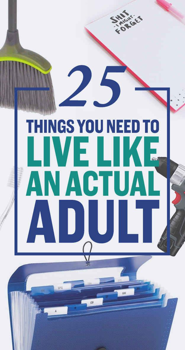 25 Things You Need To Live Like An Actual Adult