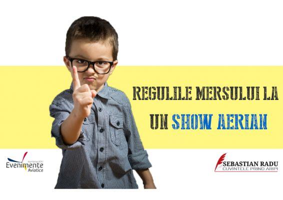 Regulile mersului la un Show Aerian | Evenimente Aviație 2017 | Clinceni Airshow 2017 | BIAS 2017 | Aerodromuri România | Show Aerian | Mitinguri Aviatice